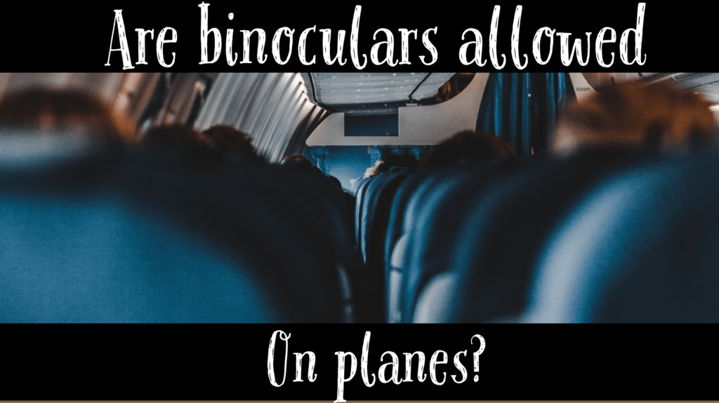 are binoculars allowed on planes?